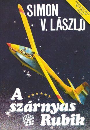 A SZÁRNYAS RUBIK ( Simon V. László)